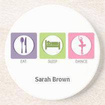 Eat Sleep Dance! Drink Coaster