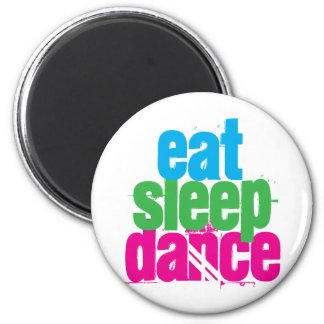 Eat, Sleep, Dance Magnet