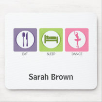 Eat Sleep Dance! Mouse Pad