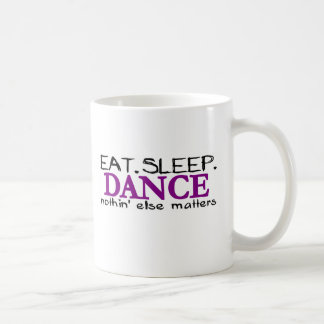 Eat Sleep Dance Coffee Mugs