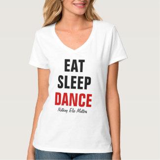 Eat sleep dance nothing else matters T-Shirt