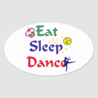 Eat Sleep Dance Oval Sticker