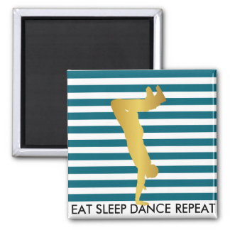 Eat Sleep Dance Repeat Aquatic Stripes Break Hip 2 Inch Square Magnet