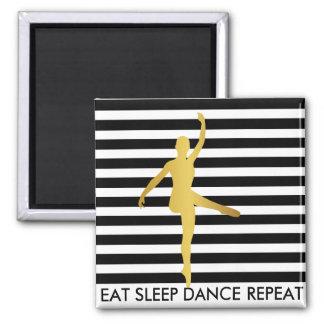 Eat Sleep Dance Repeat Black Stripes Break Ballet 2 Inch Square Magnet