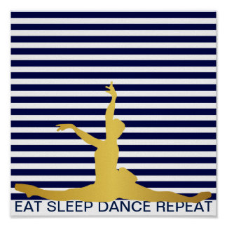 Eat Sleep Dance Repeat Blue Marine Stripes Classic Poster