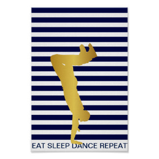 Eat Sleep Dance Repeat Blue Marine Stripes Poster