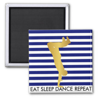 Eat Sleep Dance Repeat Blue Stripes Break Hip Hop 2 Inch Square Magnet