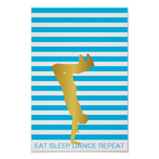 Eat Sleep Dance Repeat Blue Stripes Modern Poster