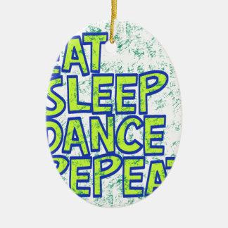 eat sleep dance repeat ceramic ornament