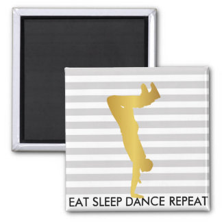 Eat Sleep Dance Repeat Gray Stripes Break Hip Hop 2 Inch Square Magnet