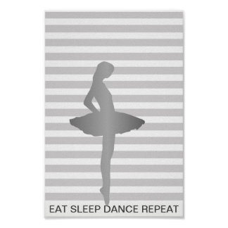 Eat Sleep Dance Repeat Gray Stripes Point Poster