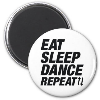 Eat Sleep Dance Repeat Magnet