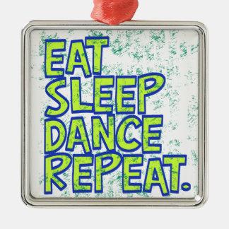 eat sleep dance repeat metal ornament