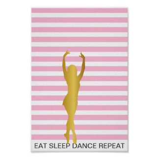 Eat Sleep Dance Repeat Pink Stripes Point Poster