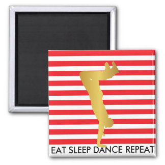 Eat Sleep Dance Repeat Red Stripes Break Hip Hop 2 Inch Square Magnet
