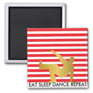 Eat Sleep Dance Repeat Red White Stripes Break 2 Inch Square Magnet