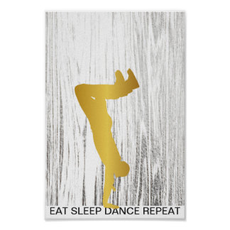 Eat Sleep Dance Repeat Silver White Wood Gold Poster