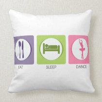 Eat Sleep Dance! Throw Pillow