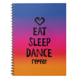 Eat, Sleep, Dance... Write! Notebook