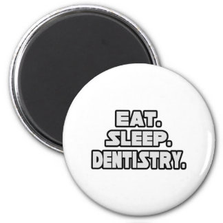 Eat Sleep Dentistry Magnet
