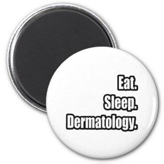 Eat. Sleep. Dermatology. 2 Inch Round Magnet