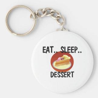 Eat Sleep DESSERT Key Chains
