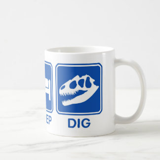 EAT, SLEEP, DIG COFFEE MUG