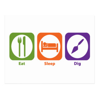 Eat Sleep Dig Postcard