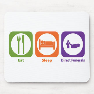 Eat Sleep Direct Funerals Mouse Pads