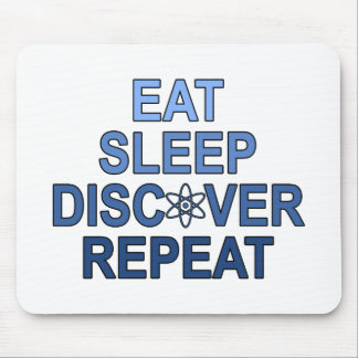 Eat Sleep Discover Repeat Mouse Pad