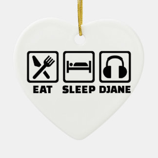 Eat sleep Djane Ceramic Ornament
