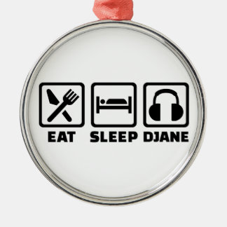 Eat sleep Djane Metal Ornament