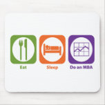 Eat Sleep Do an MBA Mouse Pads