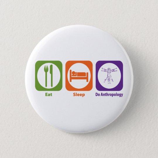 Eat Sleep Do Anthropology Pinback Button