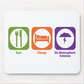 Eat Sleep Do Atmospheric Sciences Mouse Pad