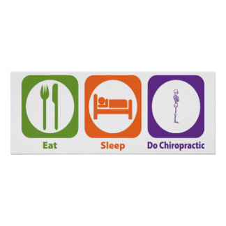 Eat Sleep Do Chiropractic Poster