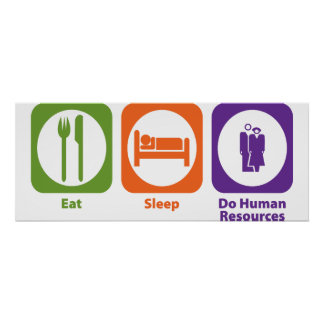 Eat Sleep Do Human Resources Poster