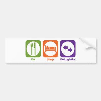 Eat Sleep Do Logistics Bumper Sticker