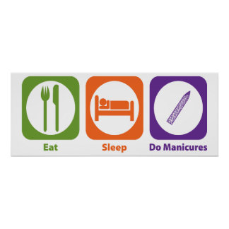 Eat Sleep Do Manicures Poster