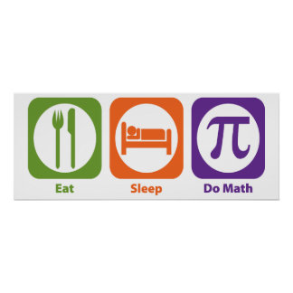 Eat Sleep Do Math Print