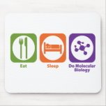 Eat Sleep Do Molecular Biology Mouse Pad