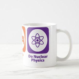 Eat Sleep Do Nuclear Physics Coffee Mugs