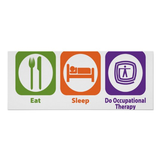 Eat Sleep Do Occupational Therapy Poster
