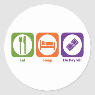 Eat Sleep Do Payroll Classic Round Sticker