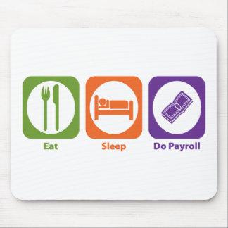 Eat Sleep Do Payroll Mouse Pads