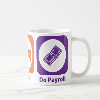 Eat Sleep Do Payroll Classic White Coffee Mug