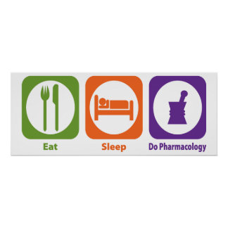 Eat Sleep Do Pharmacology Print
