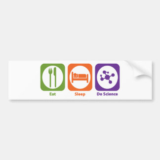 Eat Sleep Do Science Bumper Stickers