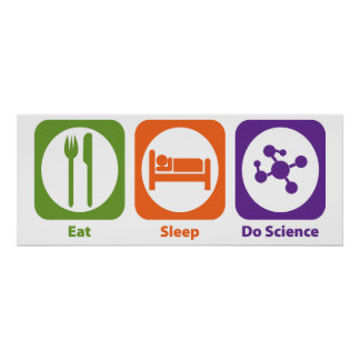Eat Sleep Do Science Poster