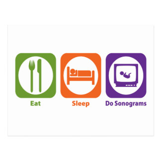 Eat Sleep Do Sonograms Postcard